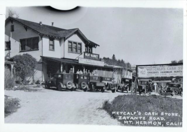 Metcalf's Cash Store on E. Zayanet Rd. circa 1920's. Courtesy Mt. Hermon Historical Center